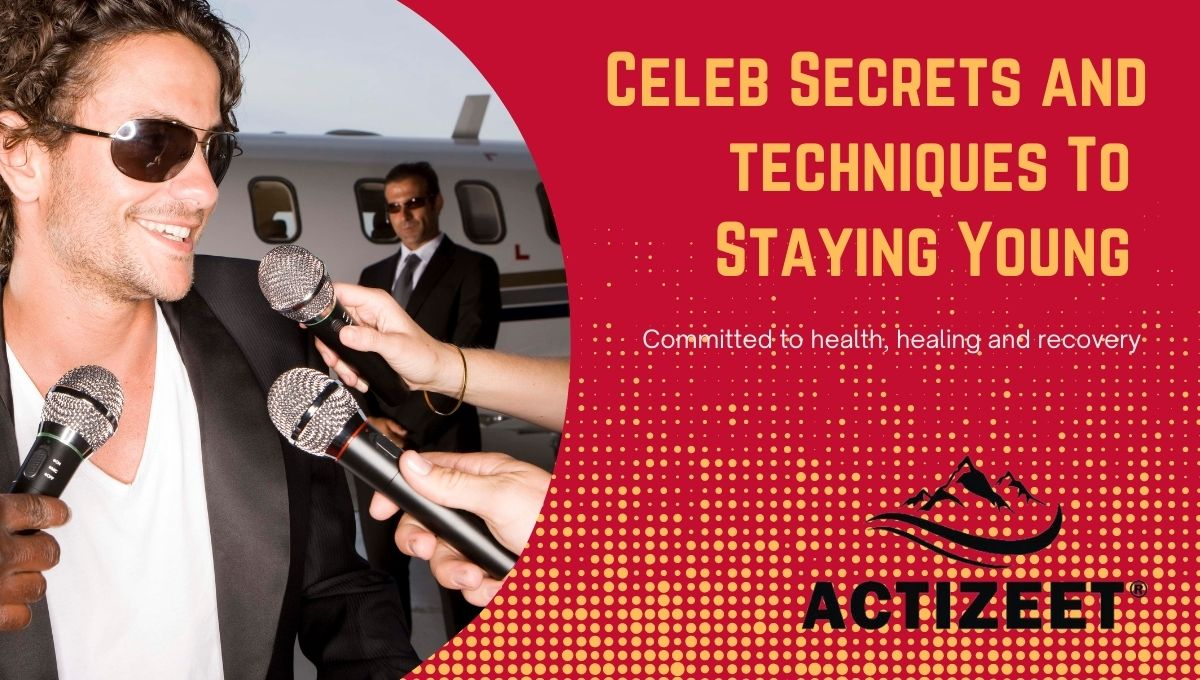 Celeb Secrets and techniques To Staying Young