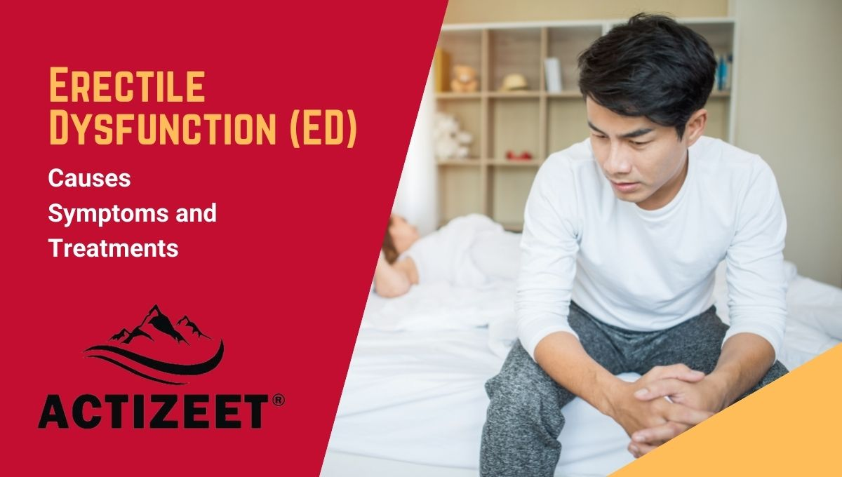 Erectile Dysfunction(ED) Causes Symptoms and Treatments