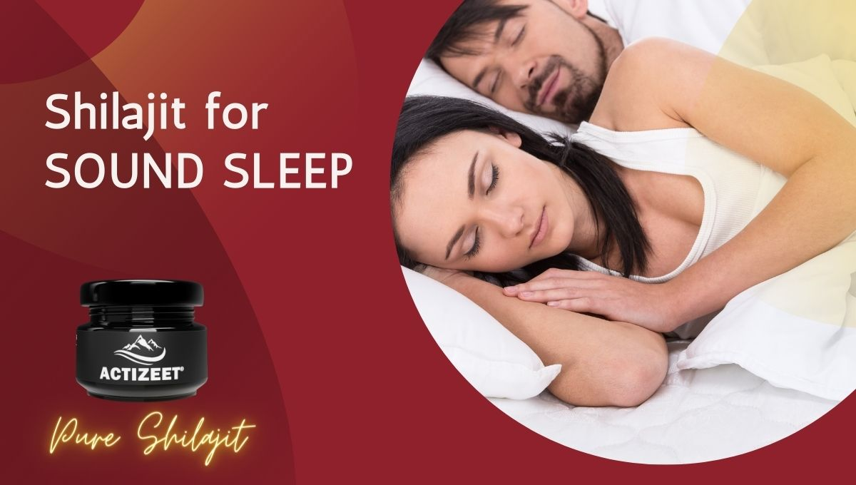 Shilajit for sound sleep