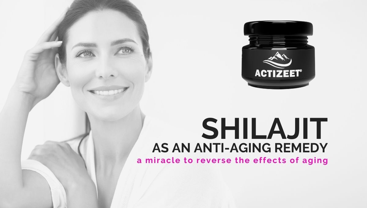 shilajit as an anti aging