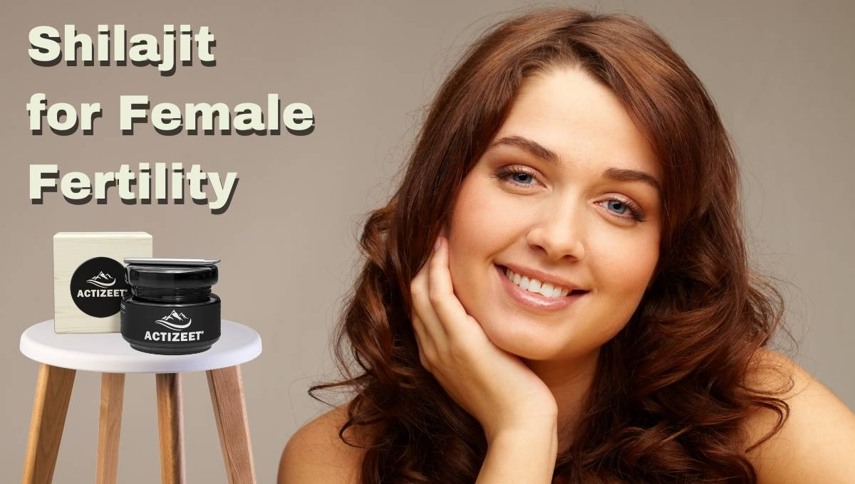 shilajit for female fertility