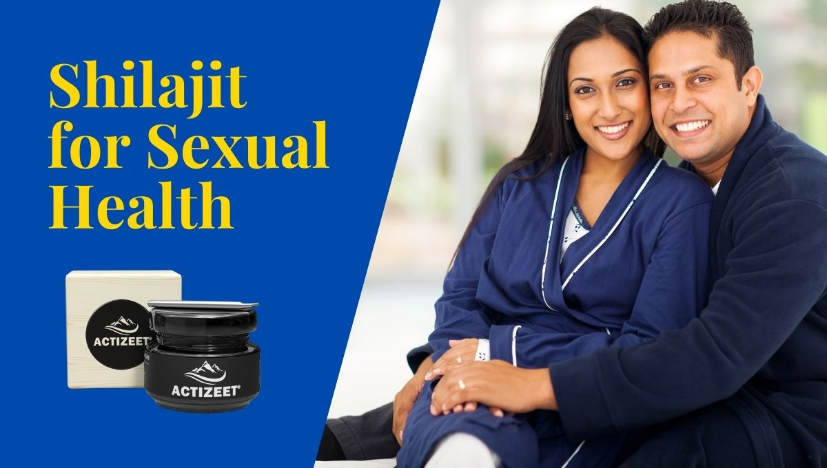 Shilajit for Sexual Health
