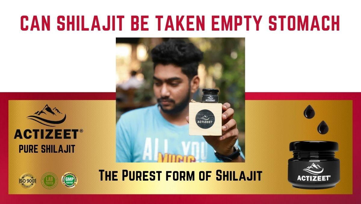 can shilajit be taken empty stomach