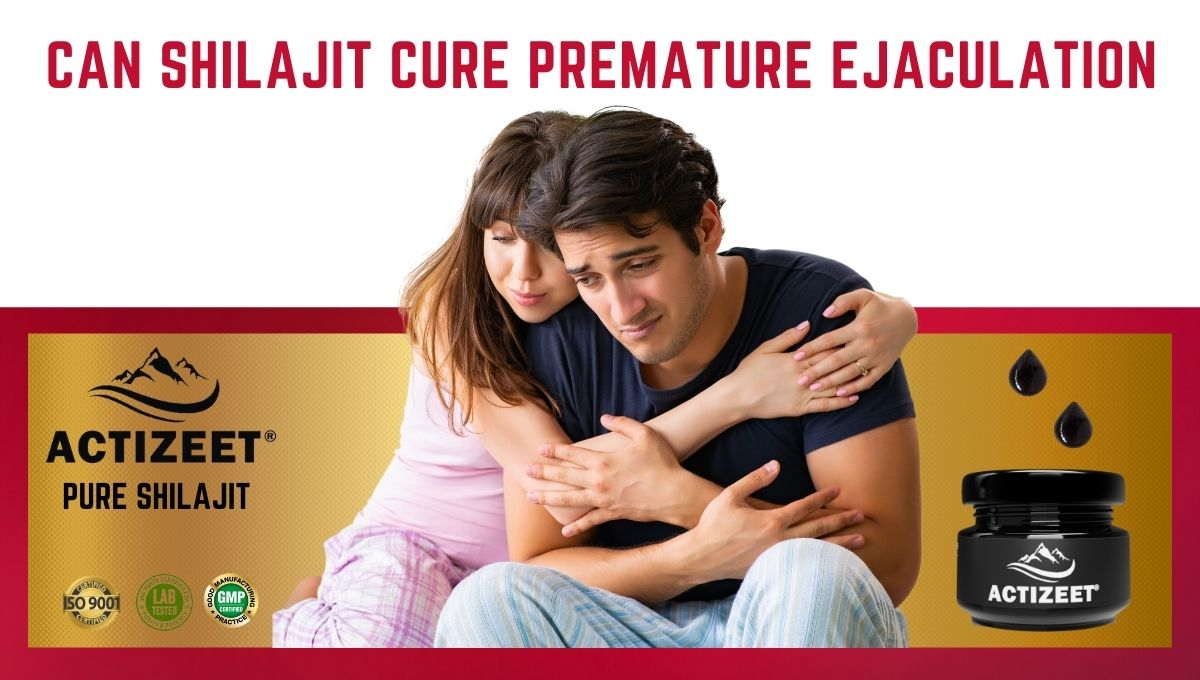 can shilajit cure premature ejaculation